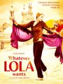 Affiche de Whatever Lola wants