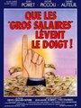 Affiche de Que les gros salaires lèvent le doigt!