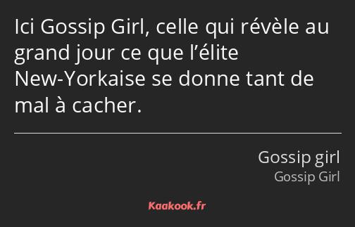 Citation Ici Gossip Girl Celle Qui Révèle Au Grand