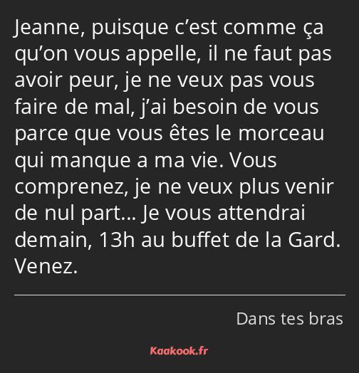 Citation Jeanne Puisque Cest Comme ça Quon Vous