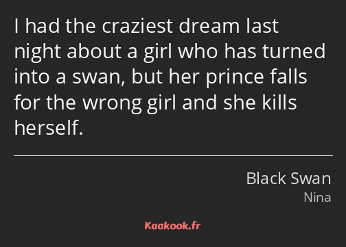 I had the craziest dream last night about a girl who has turned into a swan, but her prince falls…