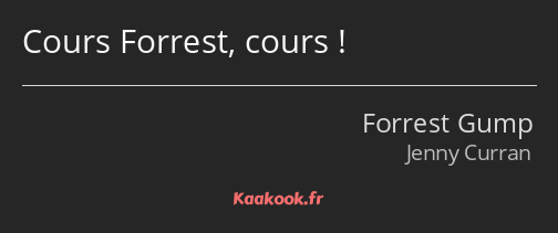 Cours Forrest, cours !