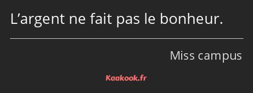 Citation L Argent Ne Fait Pas Le Bonheur Kaakook