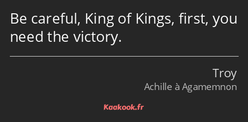 Be careful, King of Kings, first, you need the victory.
