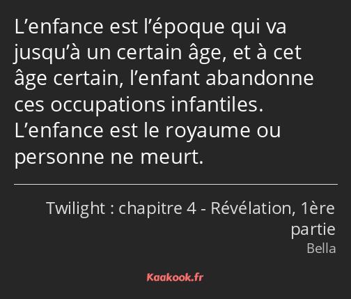 Citation L Enfance Est L époque Qui Va Jusqu à Un Kaakook