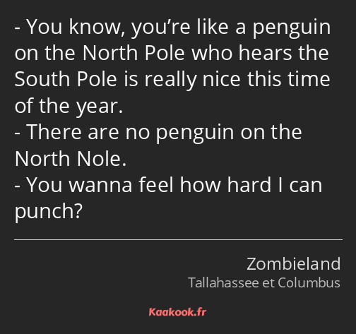 You know, you're like a penguin on the North Pole who hears the South Pole is really nice this time…