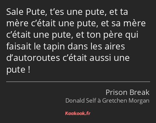 Citation Sale Pute Tes Une Pute Et Ta Mère Cétait