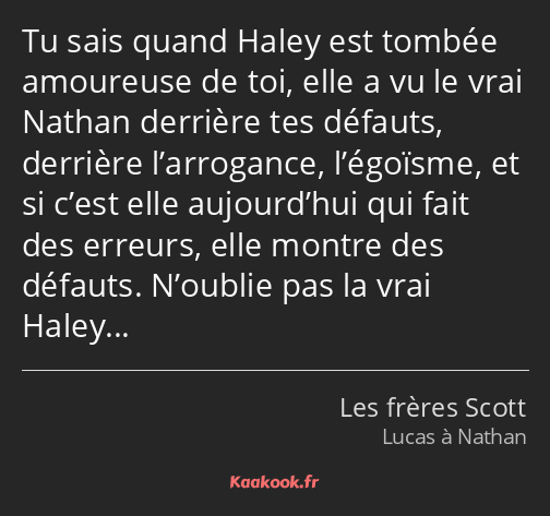 Citation Tu Sais Quand Haley Est Tombée Amoureuse De