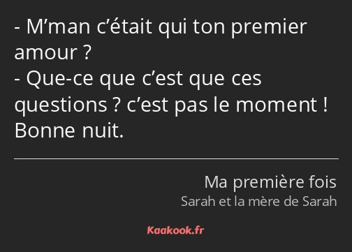 Citation Mman Cétait Qui Ton Premier Amour Que Ce