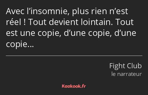 Citation Avec L Insomnie Plus Rien N Est Réel Tout