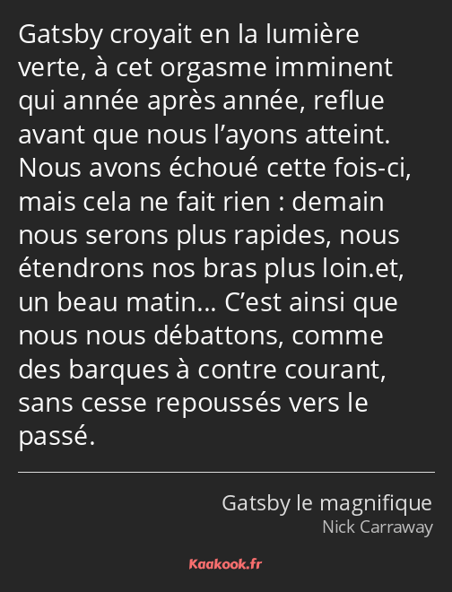 Citation Gatsby Croyait En La Lumière Verte à Cet