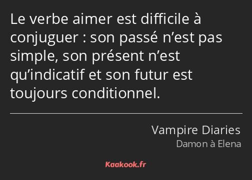 Citation Le Verbe Aimer Est Difficile A Conjuguer Son Kaakook