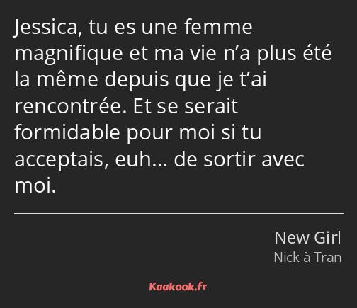 Citation Jessica Tu Es Une Femme Magnifique Et Ma Vie