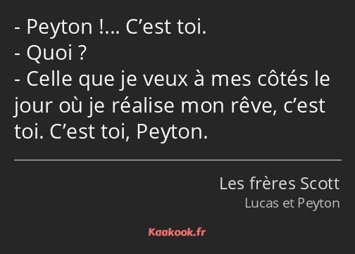 Citation Peyton Cest Toi Quoi Celle Que Je Veux