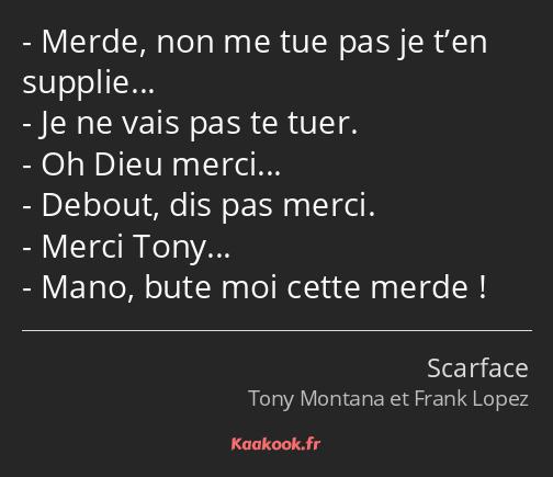 Citation Merde Non Me Tue Pas Je Ten Supplie Je Ne