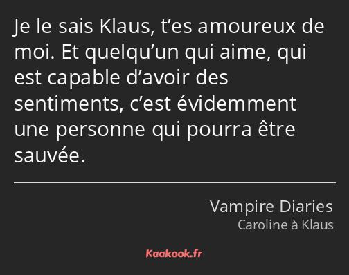 Citation Je Le Sais Klaus Tes Amoureux De Moi Et Kaakook