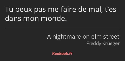 Citation « Tu peux pas me faire de mal, t'es dans mon… » - Kaakook