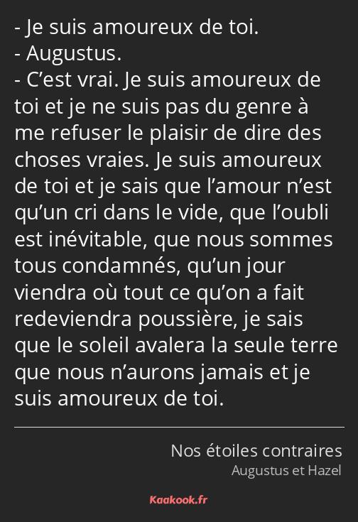 Citation Je Suis Amoureux De Toi Augustus C Est Vrai