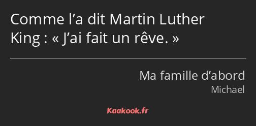 Citation Comme L A Dit Martin Luther King J Ai Fait