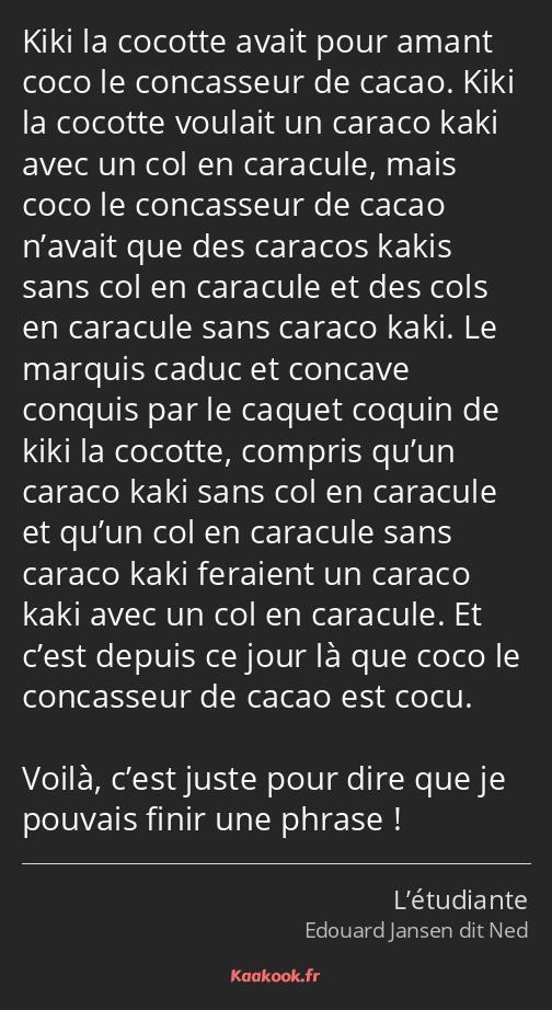 Citation Kiki La Cocotte Avait Pour Amant Coco Le Kaakook