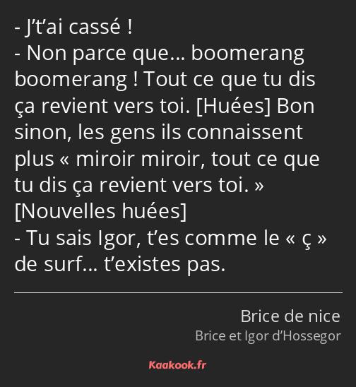 Citation J T Ai Cassé Non Parce Que Boomerang Kaakook