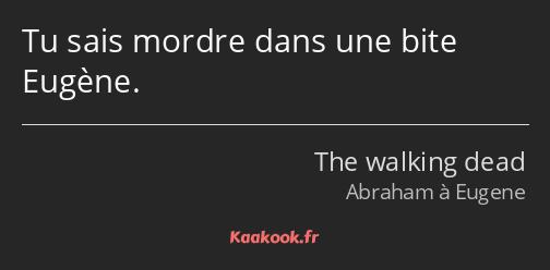 Citation Tu Sais Mordre Dans Une Bite Eugène Kaakook
