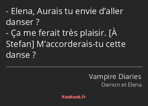 Citation Elena Aurais Tu Envie D Aller Danser Ca Me Kaakook