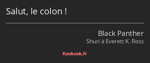 Salut, le colon !
