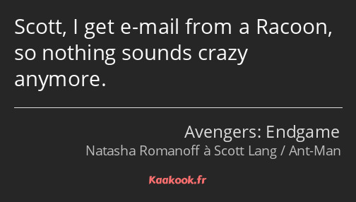 Scott, I get e-mail from a Racoon, so nothing sounds crazy anymore.
