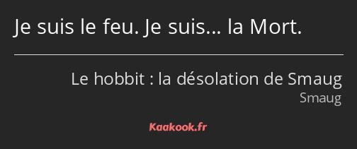 Citation Je Suis Le Feu Je Suis La Mort Kaakook