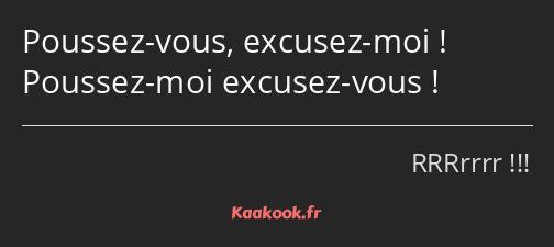 Citation Poussez Vous Excusez Moi Poussez Moi Kaakook