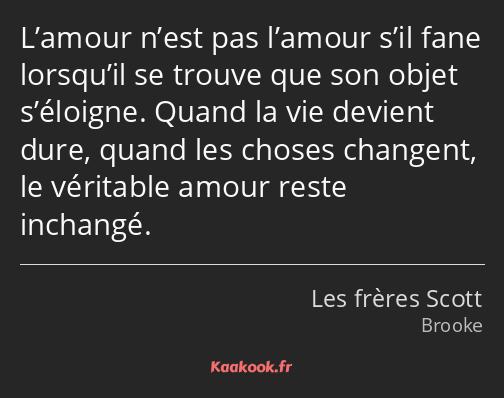 Citation L Amour N Est Pas L Amour S Il Fane Lorsqu Il Kaakook