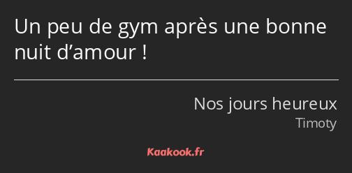 Citation Un Peu De Gym Après Une Bonne Nuit Damour