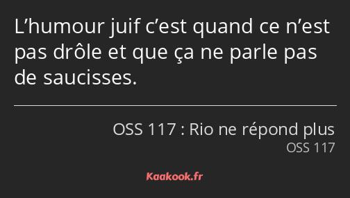 Citation L Humour Juif C Est Quand Ce N Est Pas Drole
