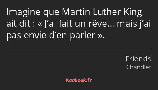 Citation Imagine Que Martin Luther King Ait Dit J Ai