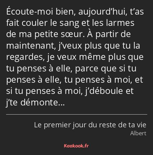 Citation écoute Moi Bien Aujourdhui Tas Fait Couler
