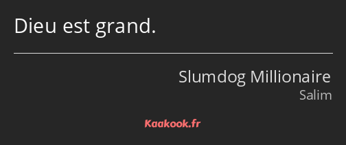 Citation Dieu Est Grand Kaakook