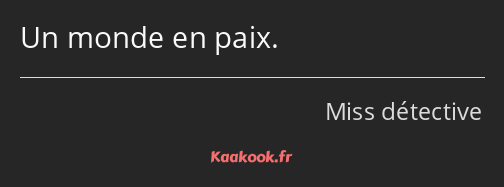 Citation Un Monde En Paix Kaakook