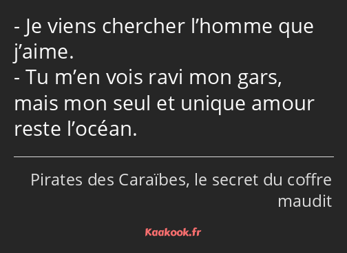 Citation Je Viens Chercher Lhomme Que Jaime Tu Men