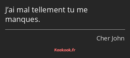 Citation Jai Mal Tellement Tu Me Manques Kaakook