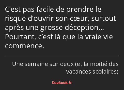 Citation C Est Pas Facile De Prendre Le Risque D Ouvrir